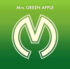 絶世生物♪Mrs. GREEN APPLE