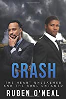 CRASH: The Heart unleashed and the Soul untamed (Steps ahead / Days behind)