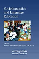 Sociolinguistics and Language Education (New Perspectives on Language and Education)