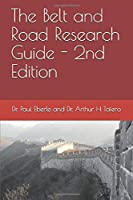 The Belt and Road Research Guide - 2nd Edition (Belt and Road Series)