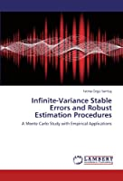 Infinite-Variance Stable Errors and Robust Estimation Procedures: A Monte Carlo Study with Empirical Applications