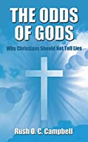 THE ODDS OF GODS: Why Christians Should Not Tell Lies