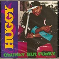 Chunky But Funky by Huggy