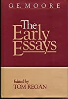 G.E. Moore: The Early Essays