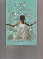 Cotton Field Of Dreams: A Memoir