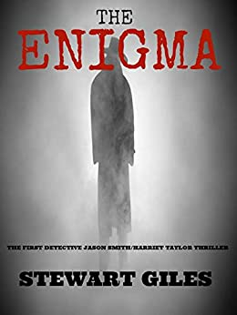 The Enigma: The 1st Detective Jason Smith/Harriet Taylor thriller by [Giles, Stewart]