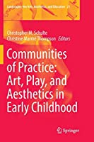 Communities of Practice: Art, Play, and Aesthetics in Early Childhood (Landscapes: the Arts, Aesthetics, and Education)