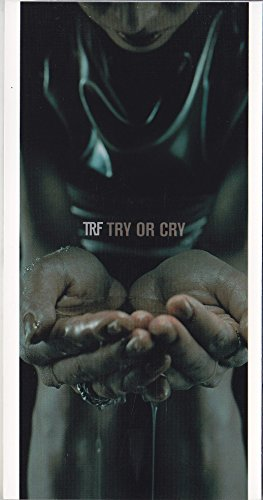 TRY OR CRY