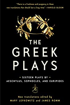 The Greek Plays: Sixteen Plays by Aeschylus, Sophocles, and Euripides (Modern Library Classics) by [Sophocles, Aeschylus, Euripides]