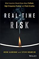 Real-Time Risk: What Investors Should Know About FinTech, High-Frequency Trading, and Flash Crashes