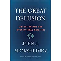 The Great Delusion: Liberal Dreams and International Realities