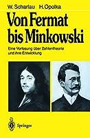 Von Fermat bis Minkowski. Eine Vorlesung uber Zahlentheorie und ihre Entwicklung