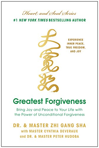 Greatest Forgiveness: Bring Joy and Peace to Your Life with the Power of Unconditional Forgiveness (English Edition)