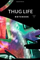 Thug life: Rapper Notebook for Writing Lyrics,notebook notes ,A lyricists Hip Hop inspired notebook for Rap Bars, Lyrics, Hooks & Verses. 6 x 9 journal.