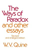 The Ways of Paradox and Other Essays: Revised and Enlarged Edition by Willard Van Orman Quine(1976-12-15)