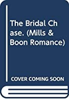The Bridal Chase. (Mills & Boon Romance)