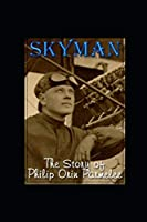 Skyman: The Story of Philip Orin Parmelee