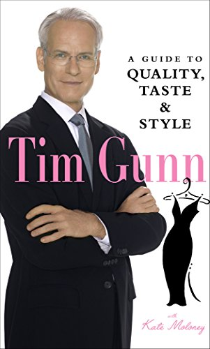 Tim Gunn: A Guide to Quality, Taste & Styleの詳細を見る