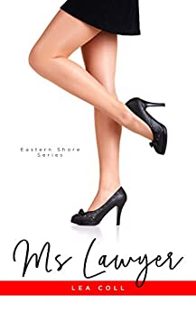 Ms. Lawyer (Eastern Shore Book 1) by [Coll, Lea]