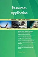 Resources Application A Complete Guide - 2020 Edition