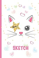 Sketch: A Magical Unicorn Sketch Book for fans of Cupcakes, Doodles, Llamas, Caticorns and Rainbows | A Fun Art book for Elementary, Middle School and High School Girls