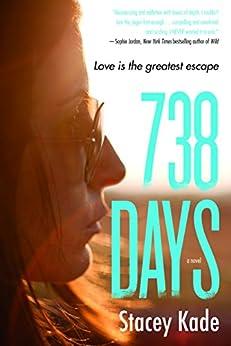 738 Days: A Novel by [Kade, Stacey]