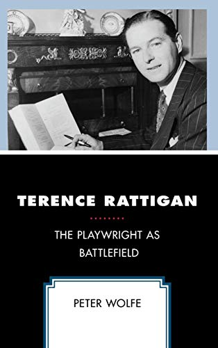 Terence Rattigan: The Playwright as Battlefield