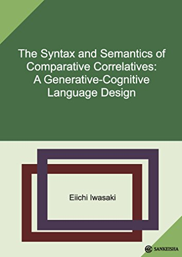 The Syntax and Semantics of Comparative Correlatives: A Generative-Cognitive Language Design 発売日
