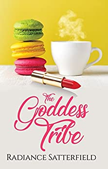 The Goddess Tribe: One Woman's Spiritual Journey from the Darkness into the Light by [Satterfield, Radiance]