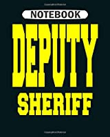 Notebook: deputy sheriff  College Ruled - 50 sheets, 100 pages - 8 x 10 inches