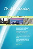 Cloud Engineering A Complete Guide - 2020 Edition