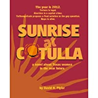 Sunrise At Cotulla: A Novel About Texas Women In The Near Future【洋書】 [並行輸入品]