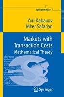 Markets with Transaction Costs: Mathematical Theory (Springer Finance) by Yuri Kabanov Mher Safarian(2009-12-30)