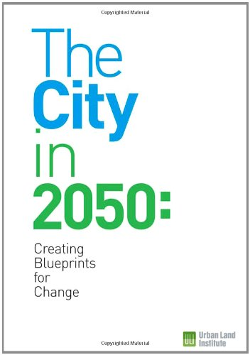 Download The City in 2050: Creating Blueprints for Change 0874201276