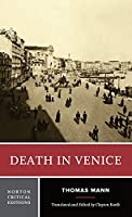 Death in Venice: A New Translation Backgrounds and Contexts Criticism (Norton Critical Editions)