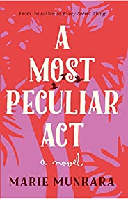 A Most Peculiar Act: A Novel