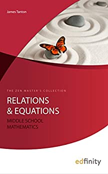 Relations and Equations (Middle School Mathematics Book 4) by [Tanton, James]