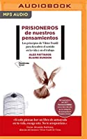 Prisioneros de nuestros pensamientos / Prisoners of Our Thoughts