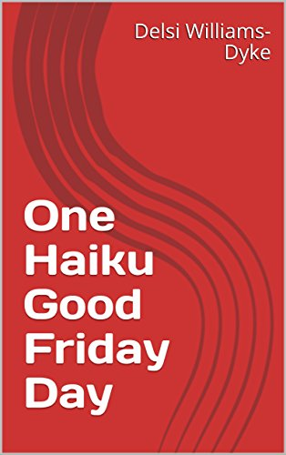 One Haiku Good Friday Day (Eng...