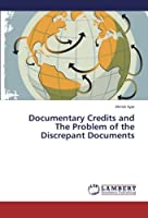 Documentary Credits and the Problem of the Discrepant Documents