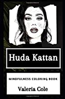 Huda Kattan Mindfulness Coloring Book (Huda Kattan Mindfulness Coloring Books)