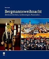 Bergmannsweihnacht: Mettenschichten, Lichterengel, Pyramiden ...