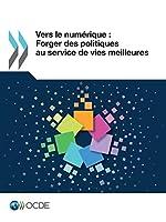 Vers Le Numérique: Forger Des Politiques Au Service De Vies Meilleures