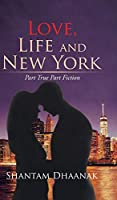 Love, Life and New York: Part True Part Fiction