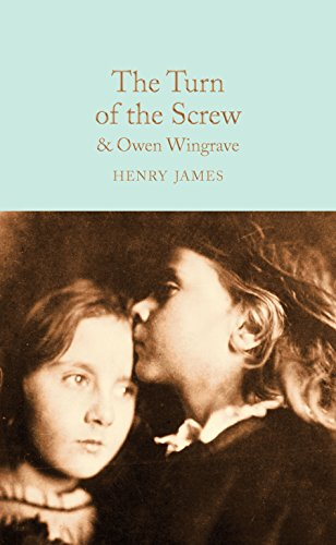 The Turn of the Screw and Owen Wingrave: and Owen Wingrave (Macmillan Collector's Library Book 174) (English Edition)