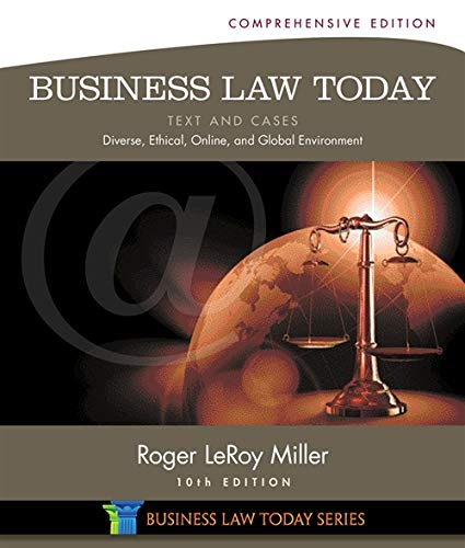 Download Business Law Today: Text & Cases: Diverse, Ethical, Online, and Global Environment 1285428935