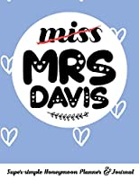 miss MRS DAVIS Super-simple Honeymoon Planner & Journal: Honeymoon Diary Small Cute Travel Journal for Bridal Shower