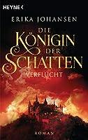 Die Koenigin der Schatten - Verflucht: Die Tearling-Saga 2 - Roman
