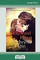 Wayward Heart (16pt Large Print Edition)