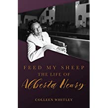Feed My Sheep: The Life of Alberta Henry